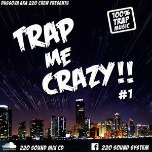 220 SOUND - TRAP ME CRAZY!! 100% TRAP MIX CD VOL #1