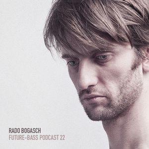 Rado Bogasch - Future-bass.pl Podcast #22