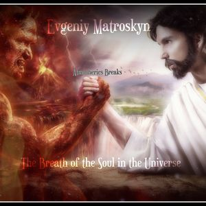 Evgrniy Matroskyn - The Breath of the Soul in the Universe
