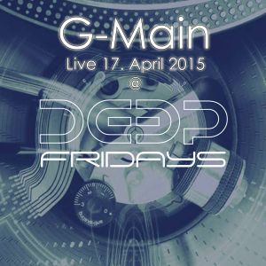 G-Main Live @ Deep Fridays 17 April 2015