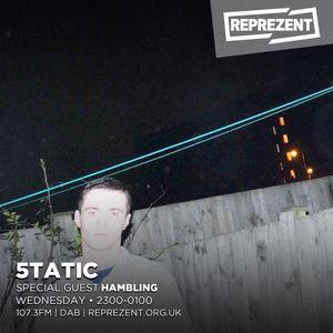5TATIC on Reprezent 107.3FM | 6th Dec 2017 (ft. Hambling) #039