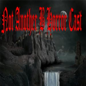 Not Another B Horror Cast #32