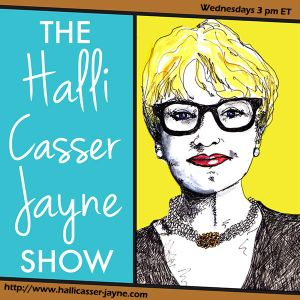 ARE YOU STUCK? 52 WEEKS TO THE CURE! ON THE HALLI CASSER-JAYNE SHOW, TALK RADIO FOR FINE MINDS