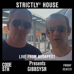 Strictly© House on CodeSouth.FM with Gibbsysr LIVE from Budapest 23.07.21