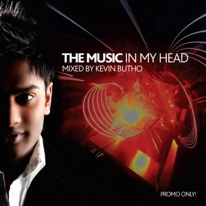 The Music In My Head - Mixed By Kevin Butho - 2011 - Deep Tech / Tech House