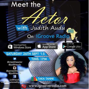 Meet The Actor with Judith Audu ft TAKA