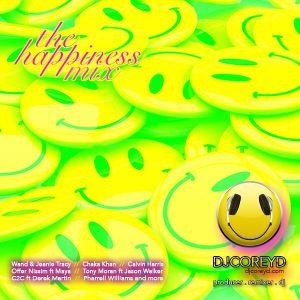 The HAPPINESS Mix - DJ Corey D