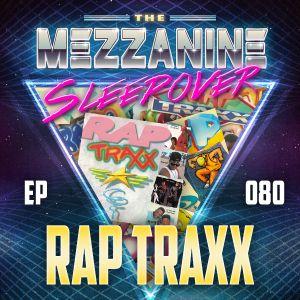 Episode 80: Rap Traxx