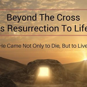 He Came Not Only to Die, But to Live