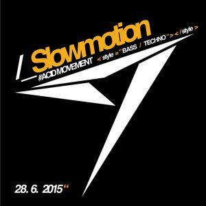 Slowmotion - 50 min / Bass / Techno set