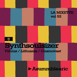 LAMIXETTE#52 SYNTHSOULSIZER