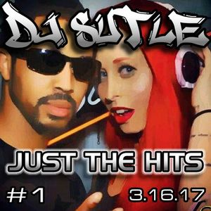 DJ Sutle - Just The Hits #1 - 3.16.17