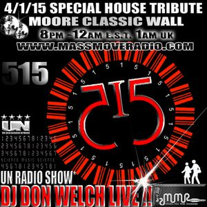 DJ DON WELCH SPECIAL CLASSIC HOUSE MUSIC TRIBUTE FEAT. SELECTIONS FROM MCW 515 MUSIC APRIL 2015 ★★★★