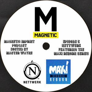 Magnetic Imprint Podcast: Nettwerk and Maxi