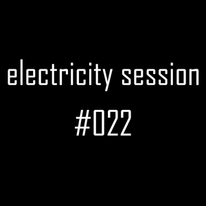 electricitY session #022