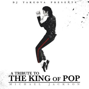 King Of Pop Michael Jackson (DJ Takeova)