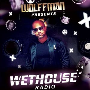 Wethouse Radio presented by Wolffman on April 11th