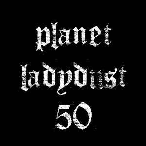 planet ladydust 50
