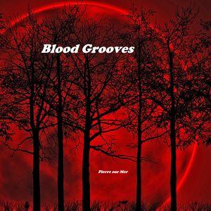 BLOOD GROOVES