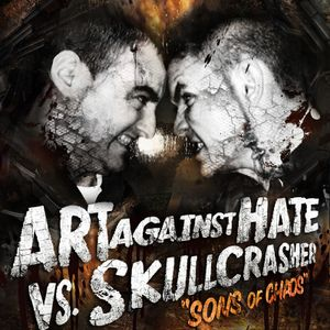 Art Against Hate VS. Skullcrasher - Sons Of Chaos _  28-11-12  Industrial - Crossbreed - Hardtechno