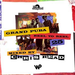 Grand Puba 'Reel to Reel' 25th Anniversary Mixtape mixed by Chris Read