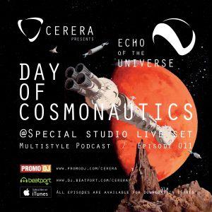 CERERA pres Echo Of The Universe #011 DAY OF COSMONAUTICS @Special studio live set