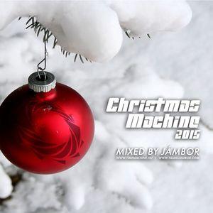 Christmas Machine 2015 - Mixed By Jambor