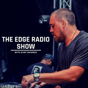 The Edge Radio Show #730 - Clint Maximus With Richard Judge