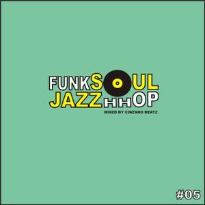 Funk Soul Jazz Hhop l Podcast # 05