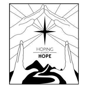 Listening: Hope Against Unbelief - Micah Leal - December 18, 2016