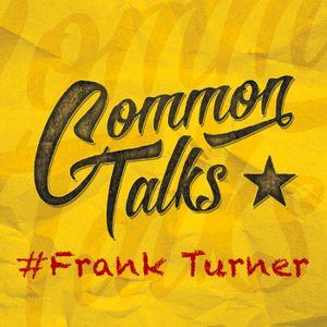 Common Talks – Folge 5: Frank Turner im Interview