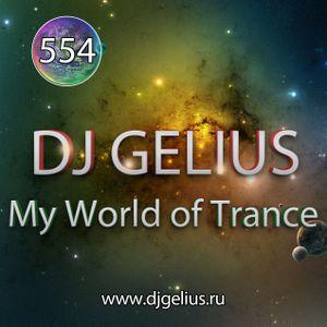 DJ GELIUS - My World of Trance 554