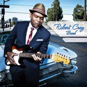 Robert Cray Band - Nothin' But Blues