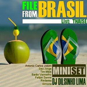 File From Brasil (Thaise List) - Mixed by Dilsinho Lima