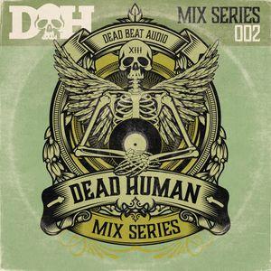 Dead Human presents...Mix Series 002