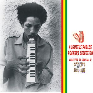 Crucial Vibes Vintage Mix: Augustus Pablo Rockers intl. mixed by Crucial B 1997