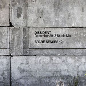 Dissident - Spare Senses 10 (Dec13 Studio Mix)