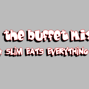 The Buffet Mix  (Slim Eats Everything)
