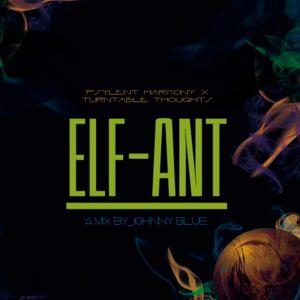 ELF-ANT - Johnny Blue [Psylent Harmony x TT]