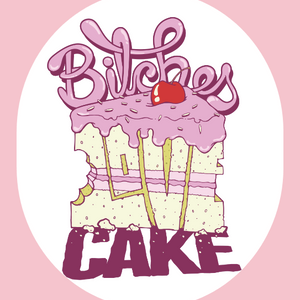 BITCHES LOVE CAKE - LIKE NITE OWLS MIXXXTAPE