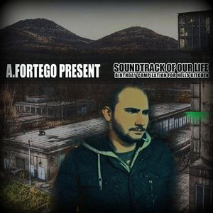 A.Fortego - Soundtrack Of Our Life (Birthday Compilation for Hells Kitchen)
