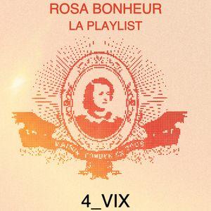 Playlist #4 // Vix pour Rosa Bonheur