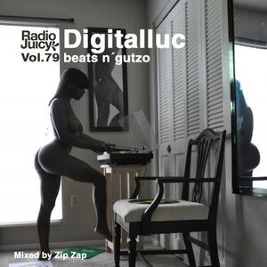Radio Juicy Vol. 79 (beats n´gutzo by digitalluc)