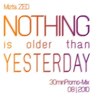 Nothing Is Older Than Yesterday - 30minMix 08-2010