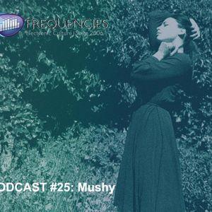 "Frequencies Podcast #25: Mushy presenta ""Osmose"""