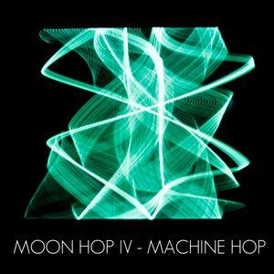 MOON HOP MIX IV - MACHINE HOP