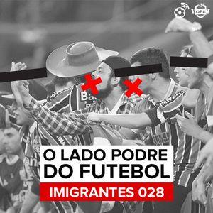 #028 - O Lado Escuro do Futebol