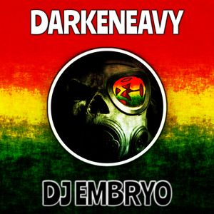 DJ Embryo - Darkeneavy Mix