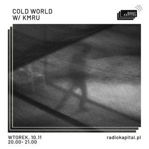 RADIO KAPITAŁ: Cold World w/ KMRU (10-11-2020)