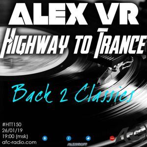 Highway To Trance #150 (26-01-19) BACK 2 CLASSICS
